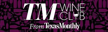 Texas Monthly launches a Texas Wine Club