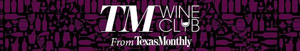 Texas Monthly Wine Club