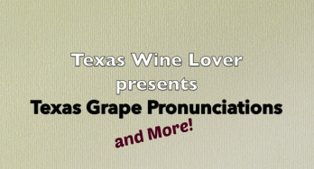 Texas Grape Pronunciations and More