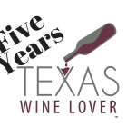 Five Year Anniversary of Texas Wine Lover