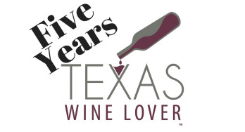 Five Year Anniversary of Texas Wine Lover
