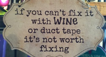 Fix it with wine or duct tape