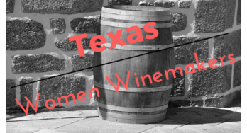 The Next Generation of Texas Women Winemakers