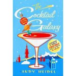 Book Review: The Cocktail Guide to the Galaxy by Andy Heidel
