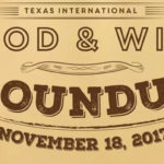 Texas International Food & Wine Roundup preview with Discount