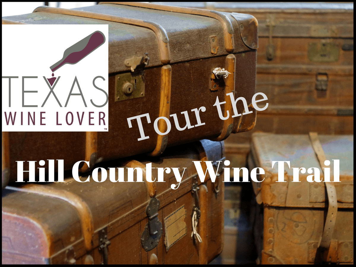 Texas Wine Lover tour of the Hill Country Wine Trail