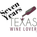 Happy 7th Anniversary, Texas Wine Lover