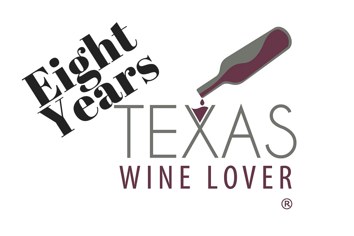 Eight Years of Texas Wine LoverTWL
