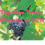 Top 9 New Texas Wineries of 2018