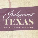 Haywire and The Ranch Showcase Texas Wine During Judgement of Texas